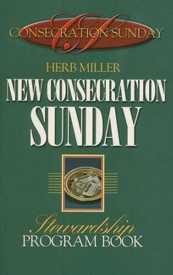 New Consecration Sunday: Stewardship Program  -     By: Herb Miller
