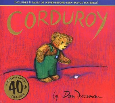 Corduroy 40th Anniversary Edition  -     By: Don Freeman     Illustrated By: Don Freeman