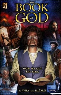 The Book of God: How We Got the Bible   -     By: Ben Avery     Illustrated By: Saltares Javier
