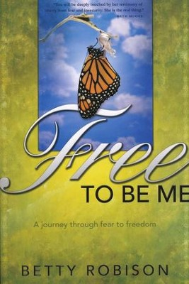 Free to Be Me  -     By: Betty Robison