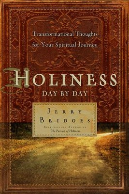 Holiness Day by Day: Transformational Thoughts for Your Spiritual Journey  -     By: Jerry Bridges
