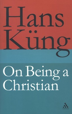 On Being a Christian  -     By: Hans Kung