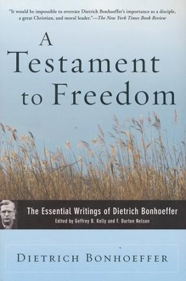 A Testament to Freedom: The Essential Writings of Dietrich Bonhoeffer  -     By: Dietrich Bonhoeffer