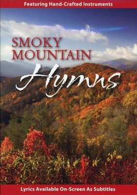 Smoky Mountain Hymns, Volume 1 DVD  -