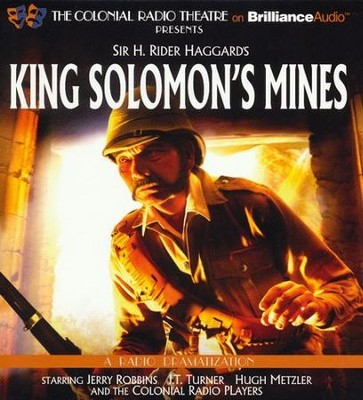 King Solomon's Mines: A Radio Dramatization  -     By: Sir H. Robert Haggard, J.T. Turner