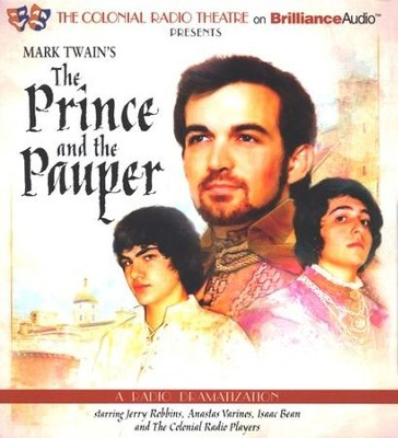 Mark Twain's The Prince and the Pauper: A Radio Dramatization  -     Narrated By: Jerry Robbins, The Colonial Radio Players     By: Mark Twain, M.J. Elliott