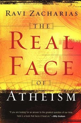 The Real Face of Atheism  -     By: Ravi Zacharias