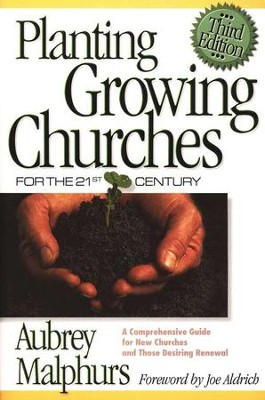 Planting Growing Churches for the 21st Century, Third Edition  -     By: Aubrey Malphurs