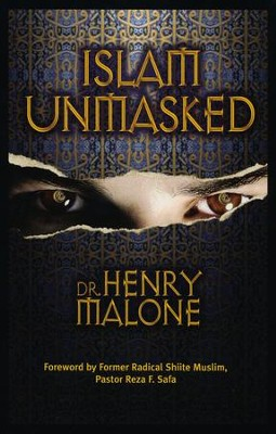 Islam Unmasked  -     By: Dr. Henry Malone