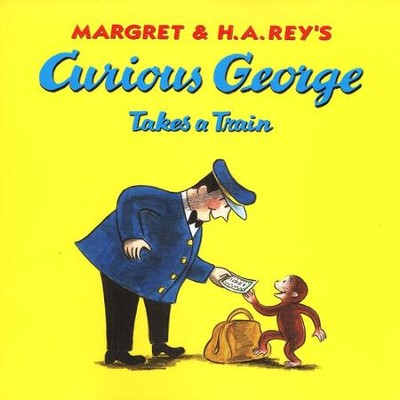 Curious George Takes a Train Softcover  -     By: Margret Rey, H.A. Rey