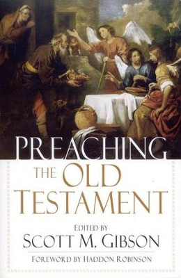 Preaching the Old Testament  -     By: Scott M. Gibson