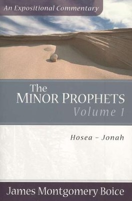 The Boice Commentary Series: The Minor Prophets, Volume 1   -     By: James Montgomery Boice