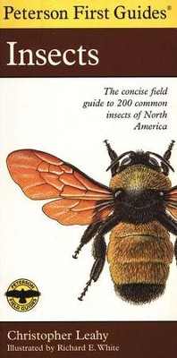 Peterson First Guide to Insects   -     Edited By: Roger Tory Peterson     By: Christopher Leahy     Illustrated By: Richard C. White