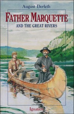 Father Marquette and the Great River   -     By: August Derleth