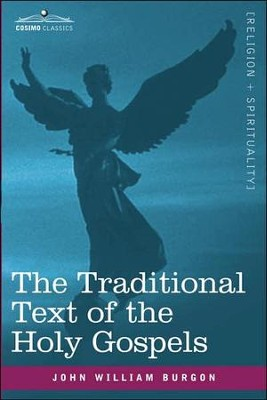 The Traditional Text of the Holy Gospels   -     By: John William Burgon