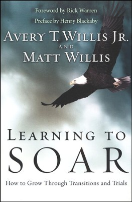 Learning to Soar: How to Grow through Transitions and  Trials  -     By: Avery T. Willis, Matt Willis