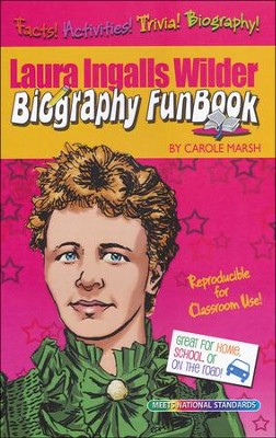 Laura Ingalls Wilder Biography FunBook  -     Edited By: Sherry Moss     By: Carole Marsh