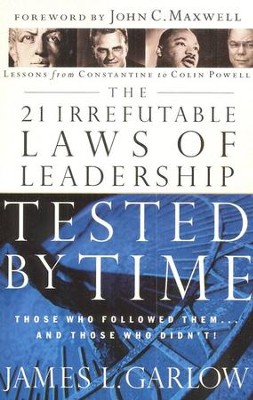 The 21 Irrefutable Laws of Leadership Tested by Time   -     By: James L. Garlow