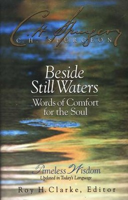 Beside Still Waters: Words of Comfort for the Soul   -     Edited By: Roy H. Clarke     By: Charles H. Spurgeon