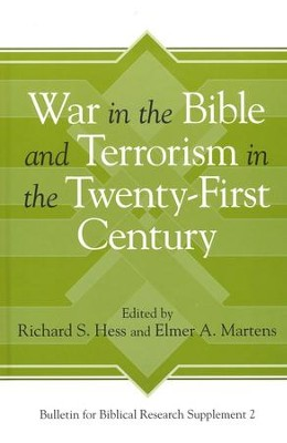War in the Bible and Terrorism in the Twenty-First Century  -     Edited By: Richard S. Hess, Elmer A. Martens     By: Richard S. Hess (Editor) & Elmer A. Martens (Editor)