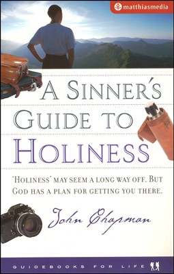 The Sinner's Guide To Holiness  -     By: John Chapman