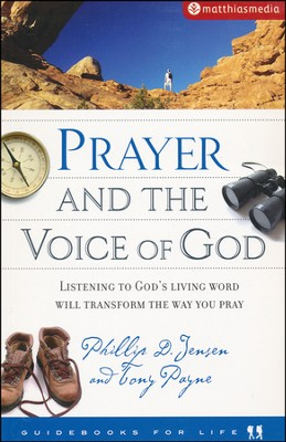 Prayer And The Voice Of God  -     By: Phillip Jensen, Tony Payne