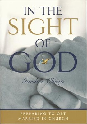 In The Sight Of God: Preparing to Get Married in Church (Workbook)  -     By: Gordon Cheng