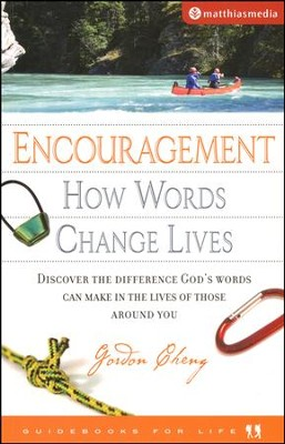 Encouragement: How Words Change Lives  -     By: Gordon Cheng