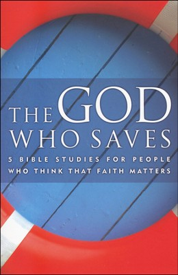 The God Who Saves: 5 Bible Studies for People Who Think That Faith Matters   -     By: Mark Gilbert