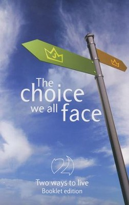 The Choice We All Face (Booklet Edition)  -     By: Phillip Jensen, Tony Payne