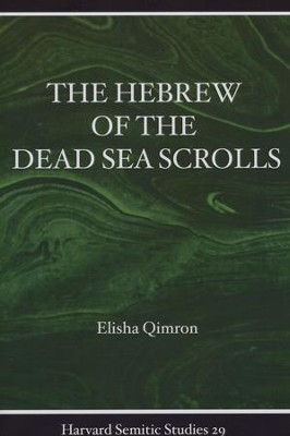 The Hebrew of the Dead Sea Scrolls  -     By: Elisha Qimron