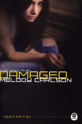 Damaged: A Violated Trust  -     By: Melody Carlson