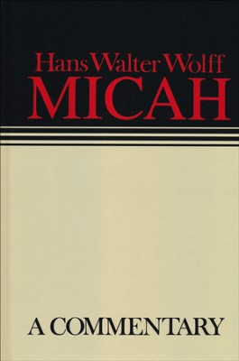 Micah: Continental Commentary Series [CCS]   -     By: Hans Walter Wolff