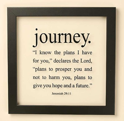 Journey, Jeremiah 29 11 Framed Art  -