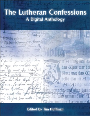 The Lutheran Confessions: A Digital Anthology   -     Edited By: Tim Huffman     By: Edited by Tim Huffman