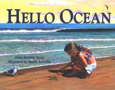 Hello Ocean, Softcover   -     By: Pam Munoz Ryan     Illustrated By: Mark Astrella