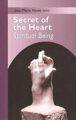Secret of the Heart: Spiritual Being   -     By: Jean-Marie Howe