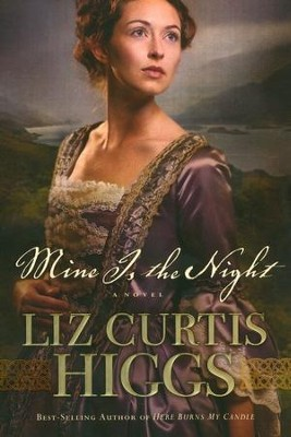 Mine Is the Night    -     By: Liz Curtis Higgs