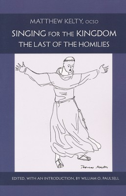 Singing for the Kingdom: The Last of the Homilies  -