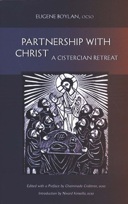 Partnership with Christ: A Cistercian Retreat  -     By: Chaminade Crabtree