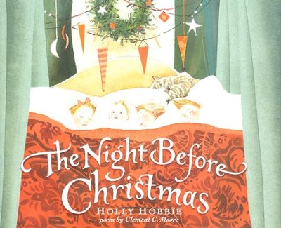 The Night Before Christmas  -     By: Clement C. Moore     Illustrated By: Holly Hobbie