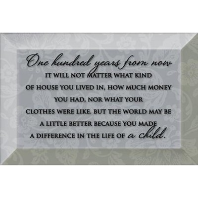 One Hundred Years From Now Glass Plaque  -