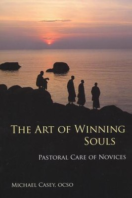 The Art of Winning Souls: Pastoral Care of Novices  -     By: Michael Casey
