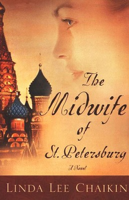The Midwife of St. Petersburg  -     By: Linda Lee Chaikin