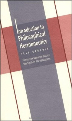 Introduction to Philosophical Hermeneutics  -     By: Jean Grondin