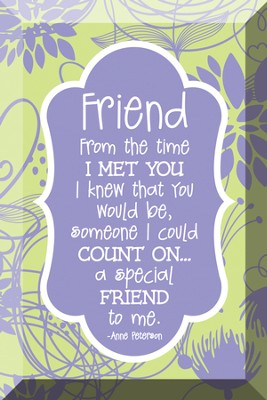 Friend, From the Time I Met You, Glass Plaque  -