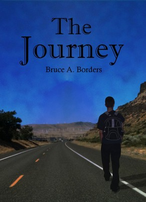 The Journey  -     By: Bruce A. Borders