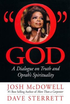 O God: A Dialogue on Truth and Oprah's Spirituality  -     By: Josh McDowell, Dave Sterrett