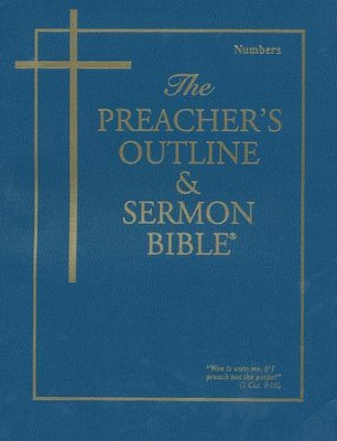 The Preacher's Outline & Sermon Bible, Vol. 6 Numbers (KJV)   -