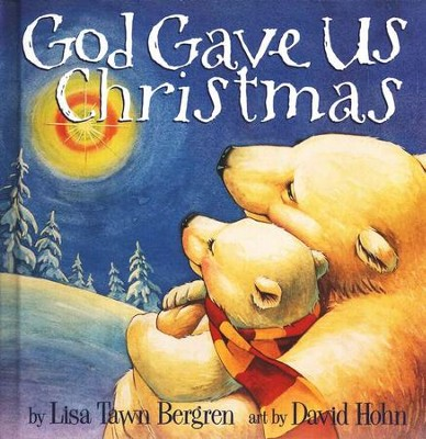 God Gave Us Christmas - Slightly Imperfect  -     By: Lisa Tawn Bergren